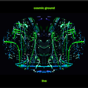 Cosmic Ground Live
