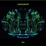 Cosmic Ground Live