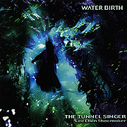 Water Birth by The Tunnel Singer